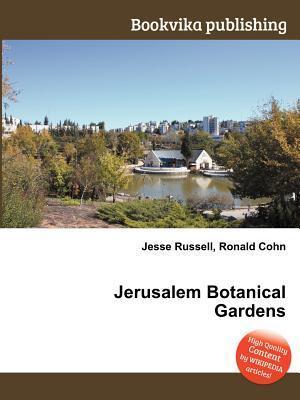 Jerusalem Botanical Gardens  by  Jesse Russell