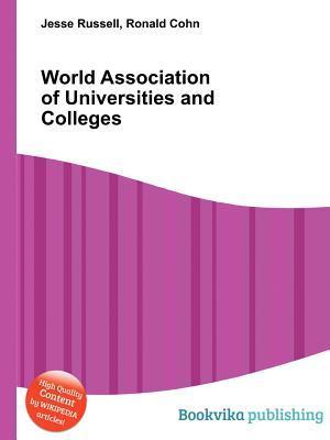 World Association of Universities and Colleges  by  Jesse Russell