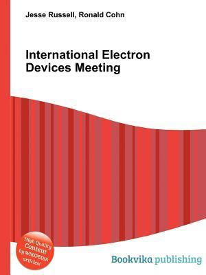 International Electron Devices Meeting  by  Jesse Russell