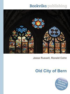 Old City of Bern Jesse Russell