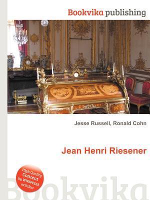 Jean Henri Riesener  by  Jesse Russell