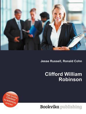 Clifford William Robinson  by  Jesse Russell