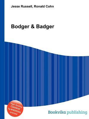 Bodger & Badger  by  Jesse Russell
