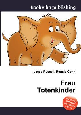 Frau Totenkinder  by  Jesse Russell