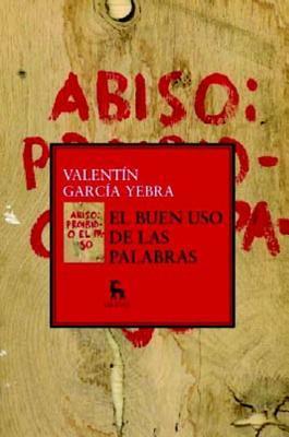 El buen uso de las palabras Valentín García Yebra