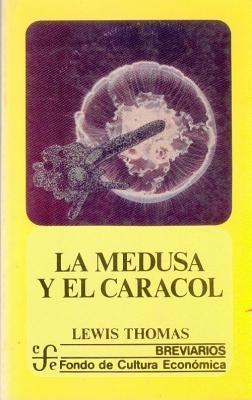La Medusa y El Caracol  by  Lewis Thomas