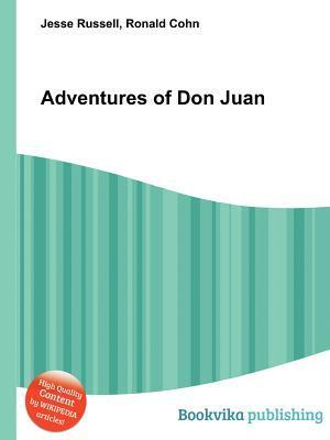 Adventures of Don Juan  by  Jesse Russell