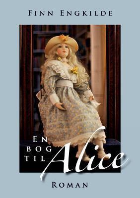 En bog til Alice  by  Finn Engkilde