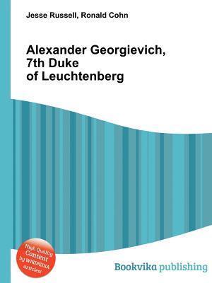 Alexander Georgievich, 7th Duke of Leuchtenberg Jesse Russell