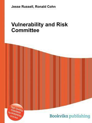 Vulnerability and Risk Committee  by  Jesse Russell