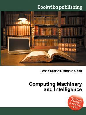 Computing Machinery and Intelligence Jesse Russell