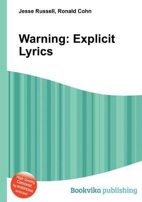 Warning: Explicit Lyrics  by  Jesse Russell