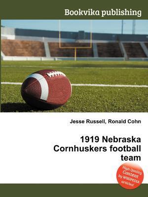 1919 Nebraska Cornhuskers Football Team  by  Jesse Russell