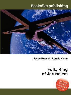 Fulk, King of Jerusalem Jesse Russell