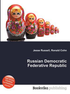 Russian Democratic Federative Republic  by  Jesse Russell