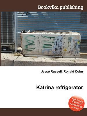 Katrina Refrigerator Jesse Russell
