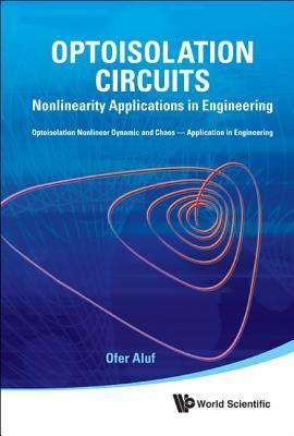 Optoisolation Circuits: Nonlinearity Applications in Engineering Ofer Aluf