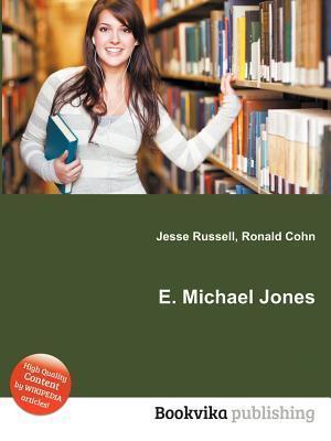 E. Michael Jones  by  Jesse Russell