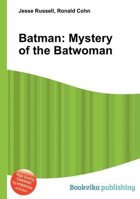 Batman: Mystery of the Batwoman  by  Jesse Russell