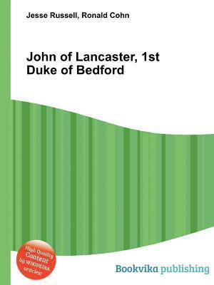 John of Lancaster, 1st Duke of Bedford Jesse Russell