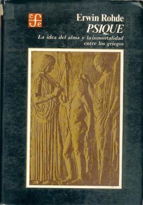 Psique: La idea del alma y la inmortalidad entre los griegos (Historia)  by  Erwin Rohde