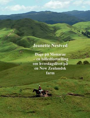 Dage på Monarae: en billedfortælling om hverdagslivet på en New Zealandsk farm  by  Jeanette Nestved