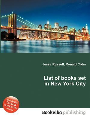 List of Books Set in New York City  by  Jesse Russell