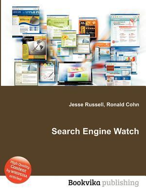 Search Engine Watch  by  Jesse Russell