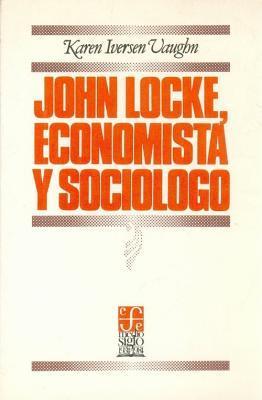 John Locke: Economist and Social Scientist  by  Karen Iversen Vaughn