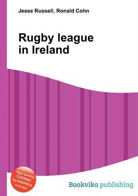 Rugby League in Ireland  by  Jesse Russell