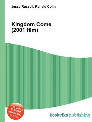 Kingdom Come (2001 Film)  by  Jesse Russell