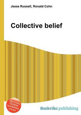 Collective Belief  by  Jesse Russell