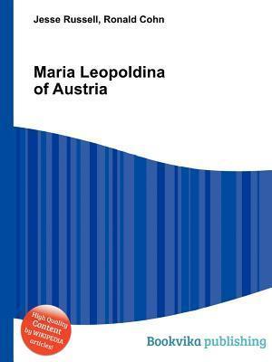 Maria Leopoldina of Austria Jesse Russell