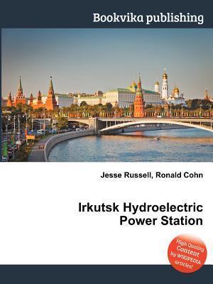 Irkutsk Hydroelectric Power Station Jesse Russell