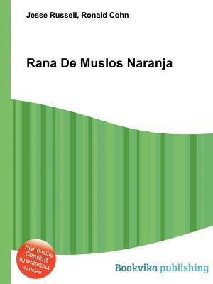 Rana de Muslos Naranja Jesse Russell