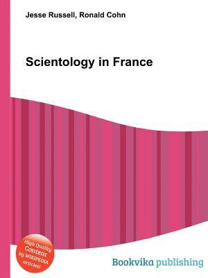 Scientology in France  by  Jesse Russell