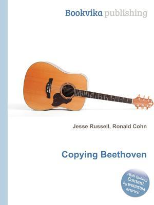 Copying Beethoven Jesse Russell