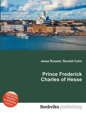 Prince Frederick Charles of Hesse  by  Jesse Russell