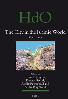 The City in the Islamic World (2 Vols) Salma Khadra Jayyusi