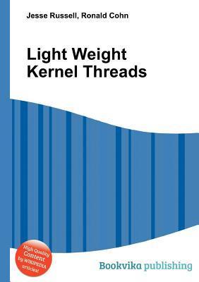 Light Weight Kernel Threads Jesse Russell