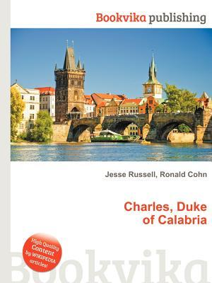 Charles, Duke of Calabria Jesse Russell