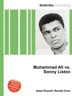 Muhammad Ali vs. Sonny Liston  by  Jesse Russell