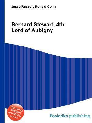Bernard Stewart, 4th Lord of Aubigny Jesse Russell