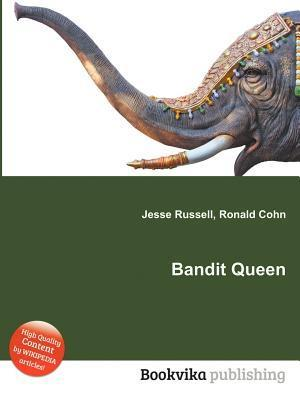 Bandit Queen  by  Jesse Russell