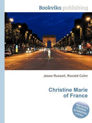 Christine Marie of France Jesse Russell