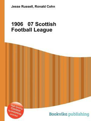 1906 07 Scottish Football League  by  Jesse Russell