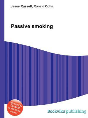 Passive Smoking  by  Jesse Russell
