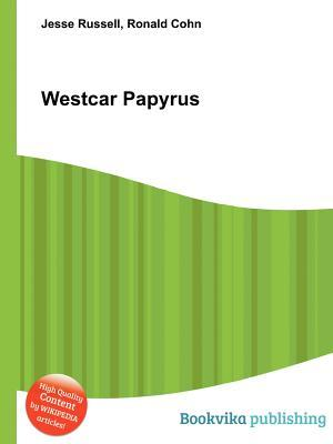 Westcar Papyrus  by  Jesse Russell