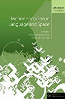 Motion Encoding in Language and Space  by  Mila Vulchanova