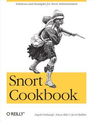 Snort Cookbook  by  Angela Orebaugh